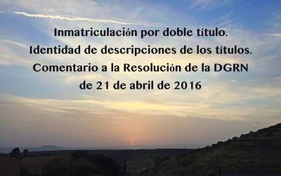 Comentario a la RDGRN de 21 de abril de 2016