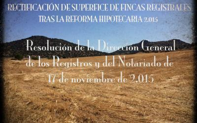 Rectificación de superficie de fincas tras la reforma hipotecaria. RDGRN 17-11-2015